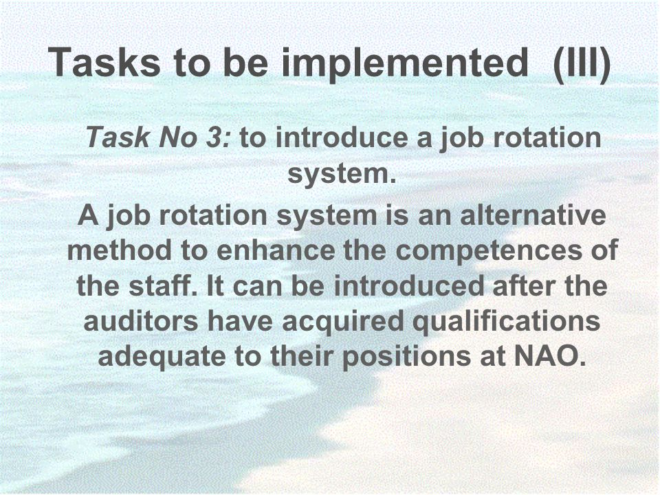 Tasks to be implemented (III) Task No 3: to introduce a job rotation system.