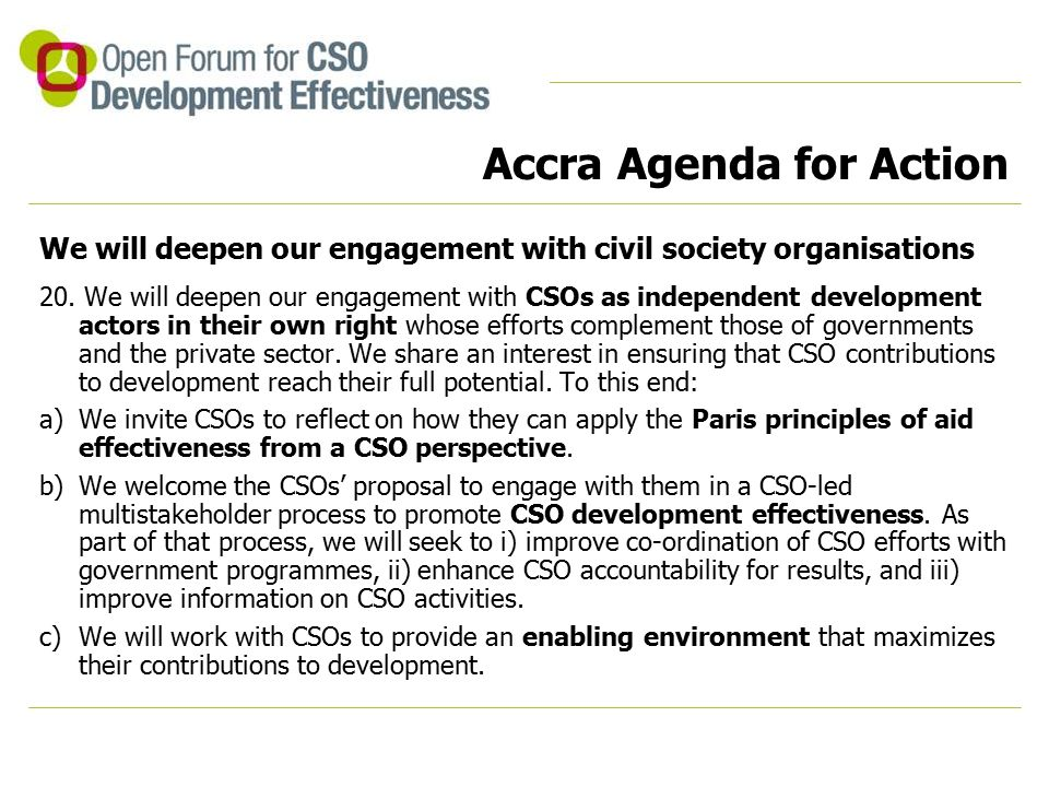 Accra Agenda for Action We will deepen our engagement with civil society organisations 20.