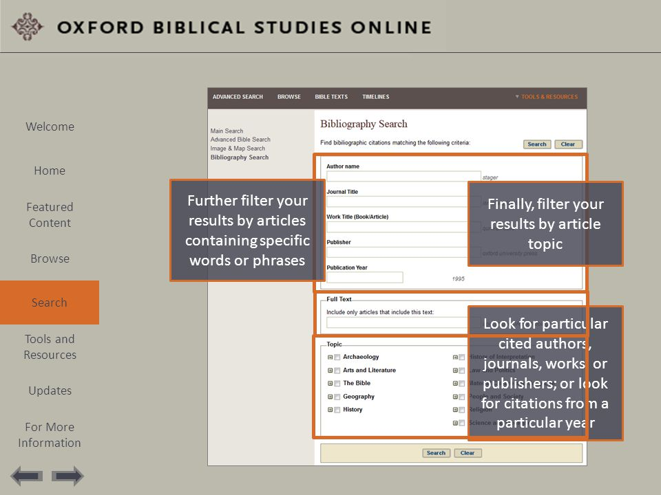 Look for particular cited authors, journals, works, or publishers; or look for citations from a particular year Finally, filter your results by article topic Further filter your results by articles containing specific words or phrases Welcome Home Featured Content Browse Search Tools and Resources Updates For More Information