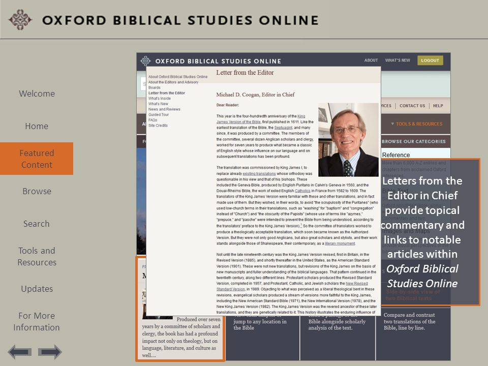 Letters from the Editor in Chief provide topical commentary and links to notable articles within Oxford Biblical Studies Online Welcome Home Featured Content Browse Search Tools and Resources Updates For More Information