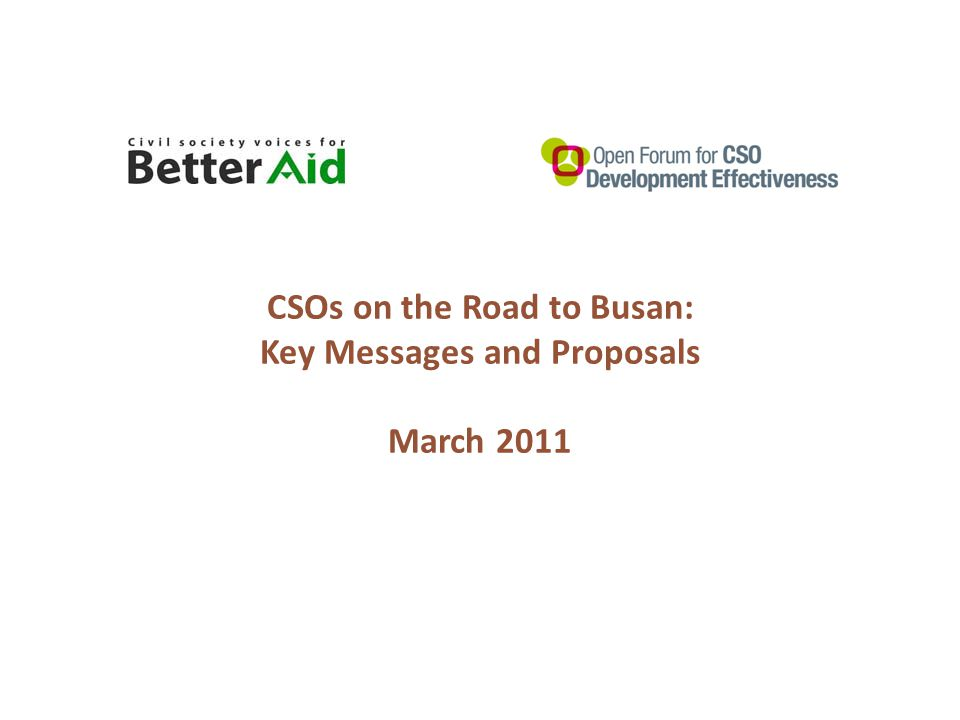 CSOs on the Road to Busan: Key Messages and Proposals March 2011