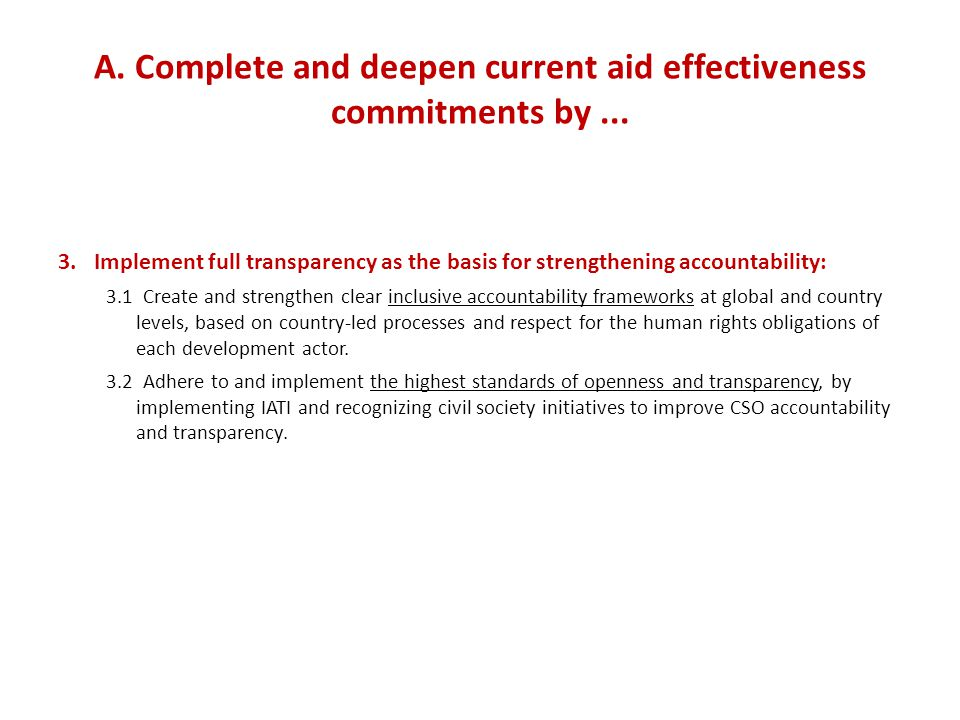 A. Complete and deepen current aid effectiveness commitments by...