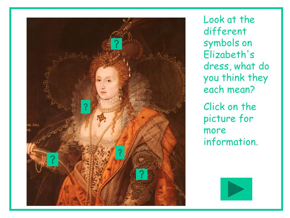 Look at the different symbols on Elizabeth s dress, what do you think they each mean.
