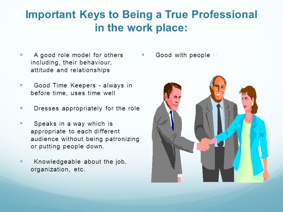 Professionalism Dress Behavior Social Workplace  Professionalism In The Workplace