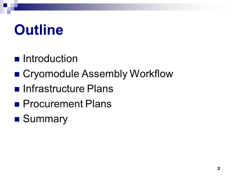 2 Outline Introduction Cryomodule Assembly Workflow Infrastructure Plans Procurement Plans Summary
