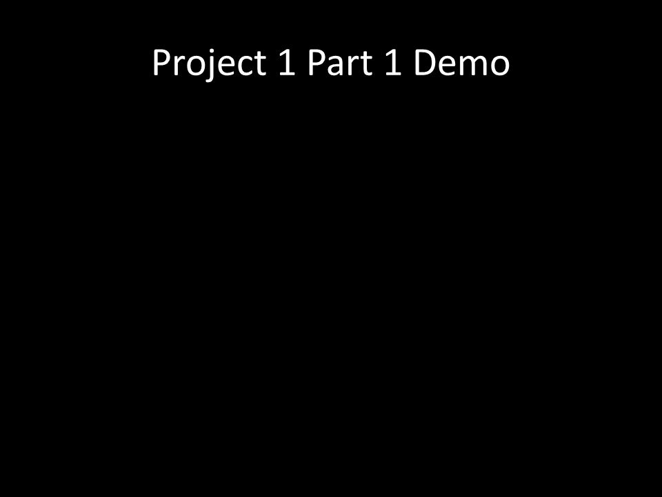 Project 1 Part 1 Demo