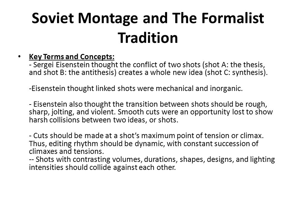 soviet montage Free essay: this can be considered to be as an expressive and comparatively efficient way of storytelling the way that the film changes history emphasises.