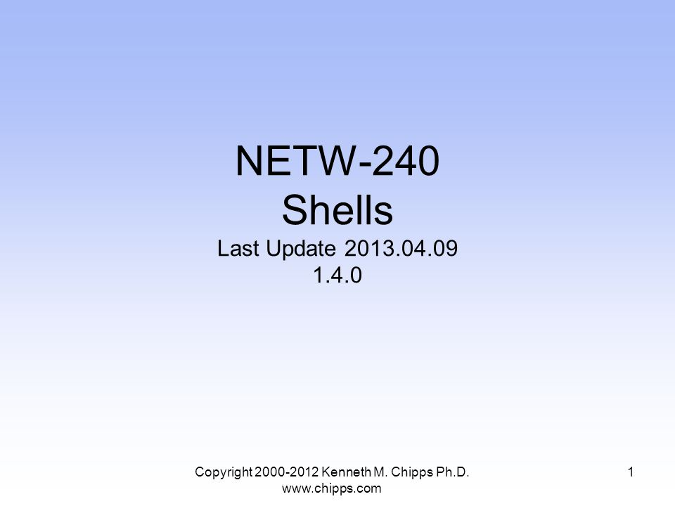 NETW-240 Shells Last Update Copyright Kenneth M.