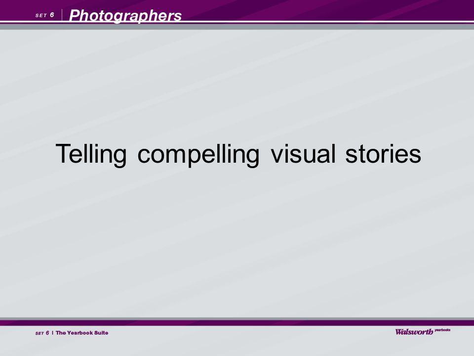 Telling compelling visual stories