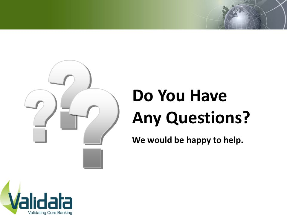 We would be happy to help. Do You Have Any Questions