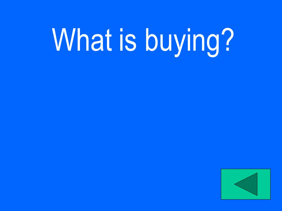 What is buying