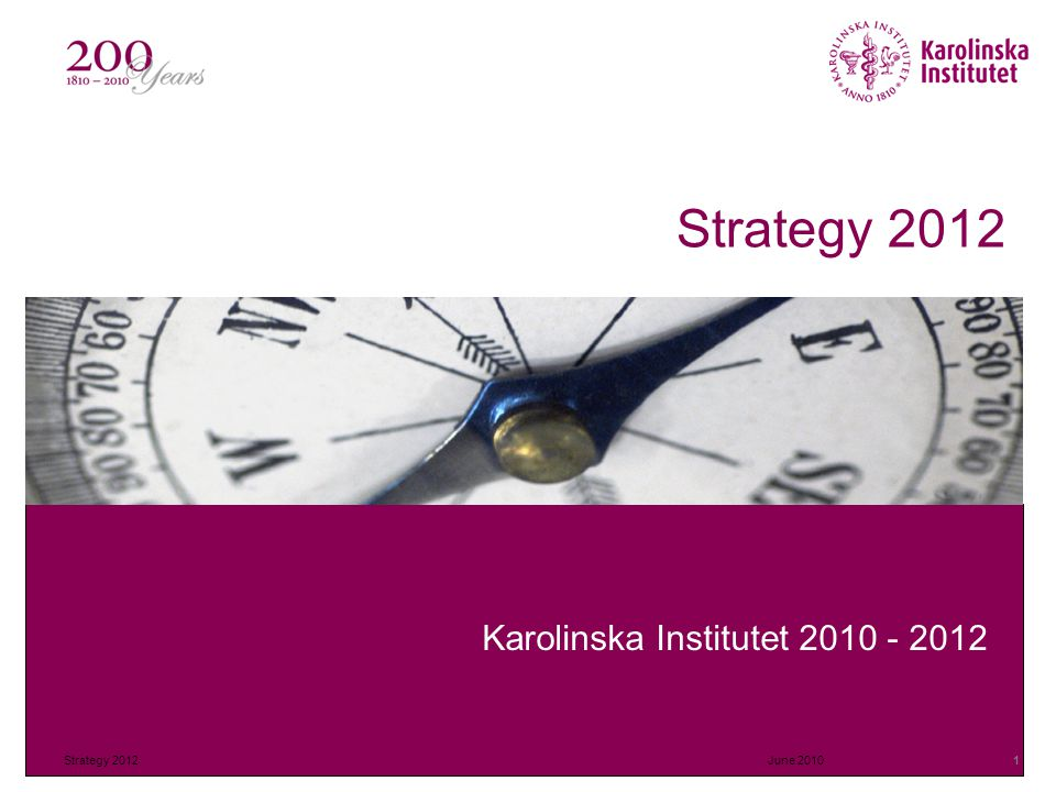 Strategy 2012 Karolinska Institutet June 2010Strategy 2012