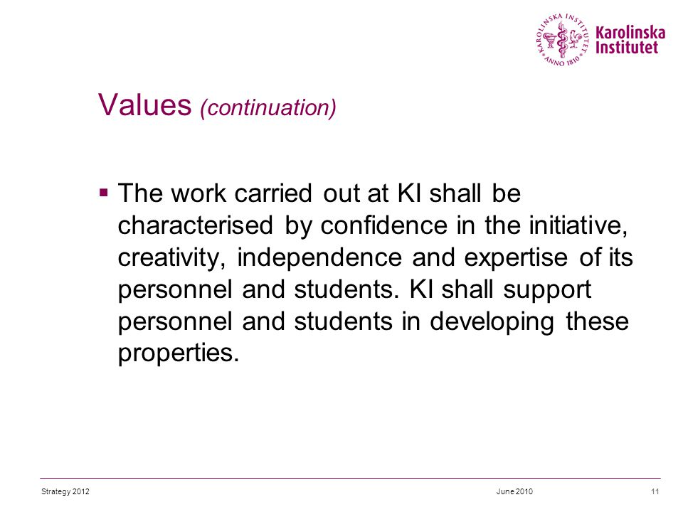  The work carried out at KI shall be characterised by confidence in the initiative, creativity, independence and expertise of its personnel and students.