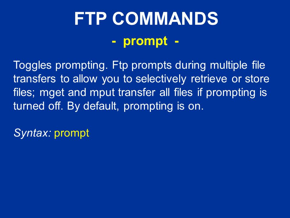FTP COMMANDS Toggles prompting.