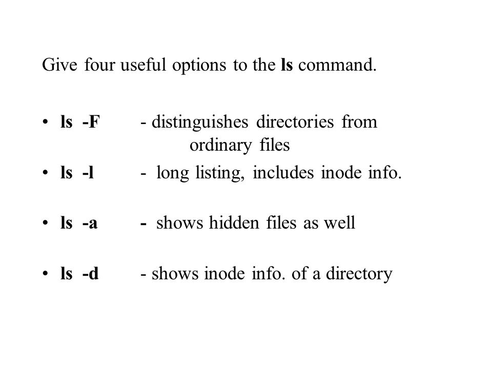 Give four useful options to the ls command.