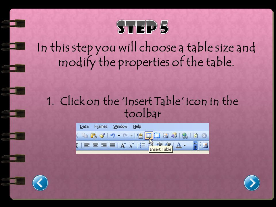 In this step you will choose a table size and modify the properties of the table.