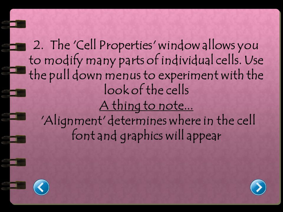 2. The Cell Properties window allows you to modify many parts of individual cells.