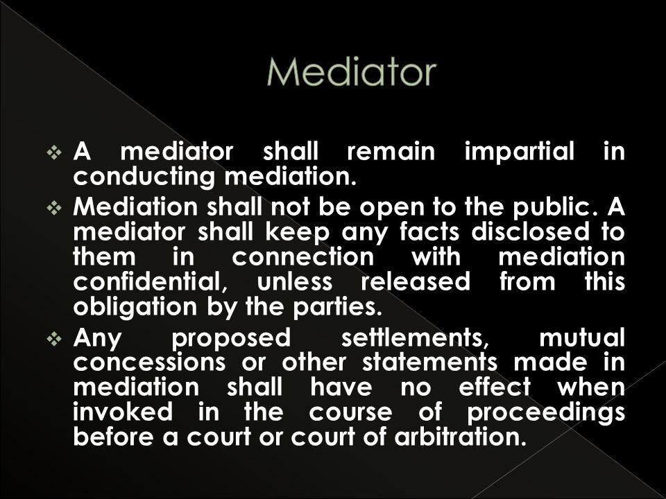  A mediator shall remain impartial in conducting mediation.