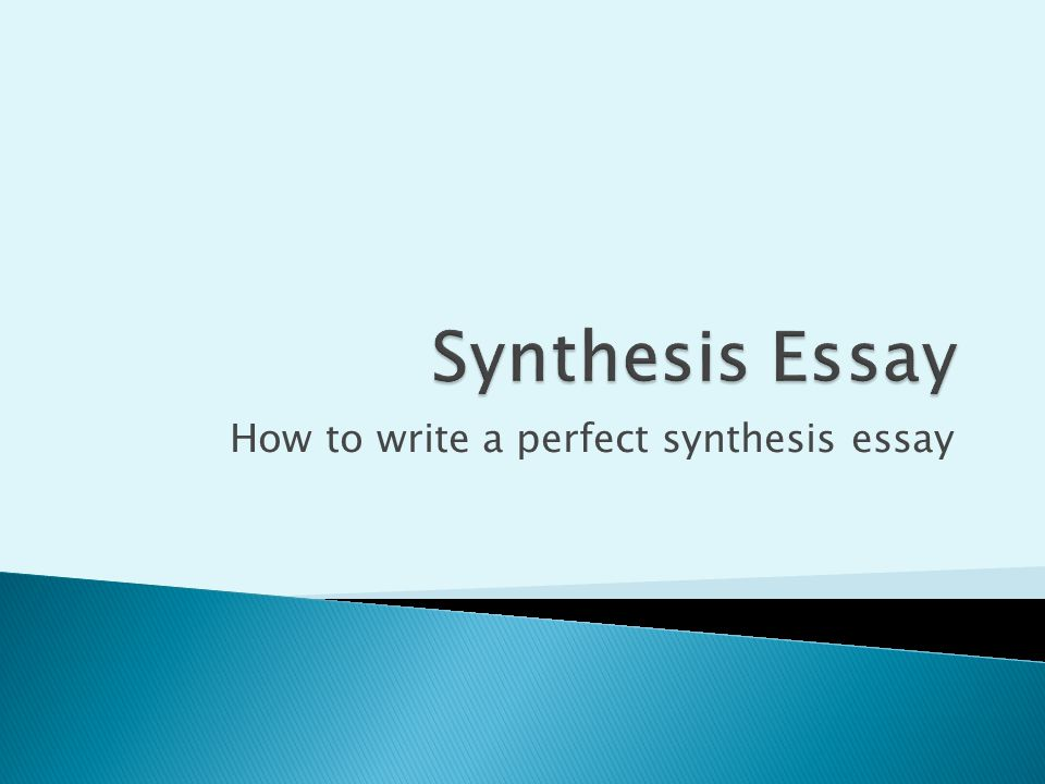 1 How To Write A Perfect Synthesis Essay