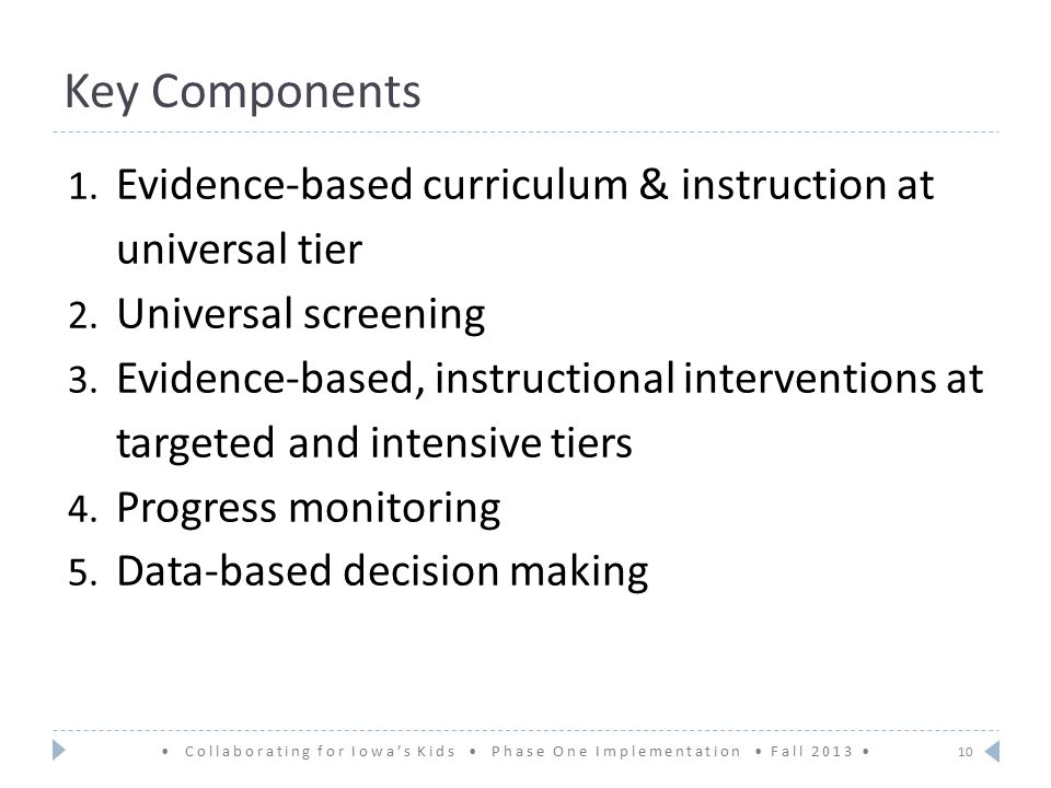 Key Components 1. Evidence-based curriculum & instruction at universal tier 2.