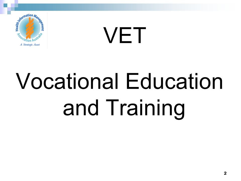2 Vocational Education and Training VET