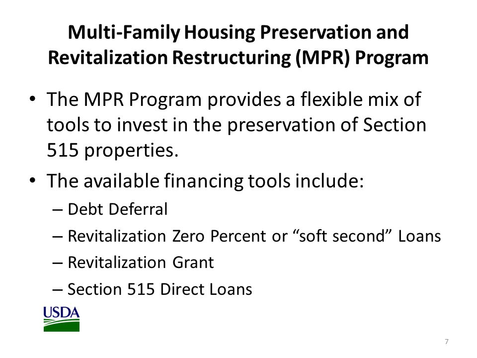 Multi-Family Housing Preservation and Revitalization Restructuring (MPR) Program The MPR Program provides a flexible mix of tools to invest in the preservation of Section 515 properties.