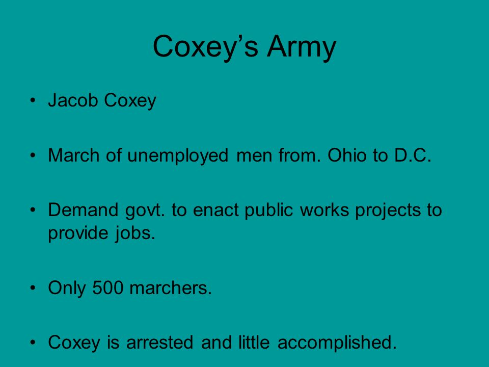 Coxey's Army Jacob Coxey March of unemployed men from.