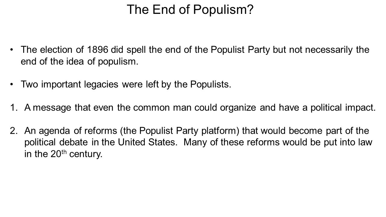 The End of Populism.