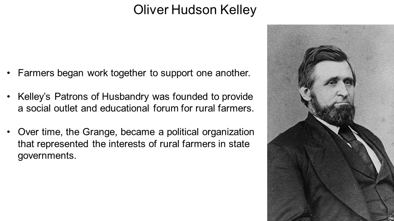 Oliver Hudson Kelley Farmers began work together to support one another.