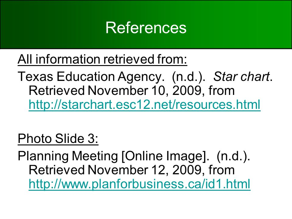 References All information retrieved from: Texas Education Agency.