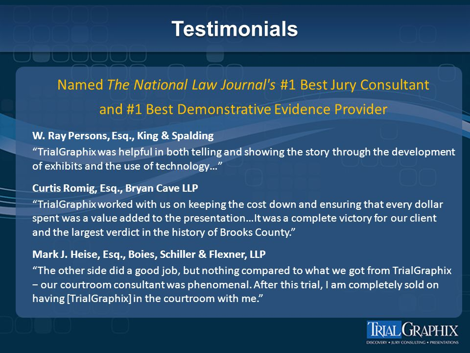 TestimonialsTestimonials Named The National Law Journal s #1 Best Jury Consultant and #1 Best Demonstrative Evidence Provider W.