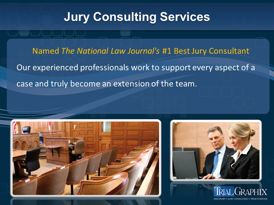 Jury Consulting Services Named The National Law Journal s #1 Best Jury Consultant Our experienced professionals work to support every aspect of a case and truly become an extension of the team.