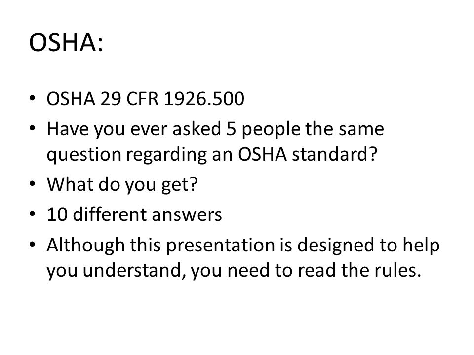 OSHA: OSHA 29 CFR Have you ever asked 5 people the same question regarding an OSHA standard.