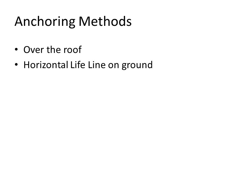 Anchoring Methods Over the roof Horizontal Life Line on ground