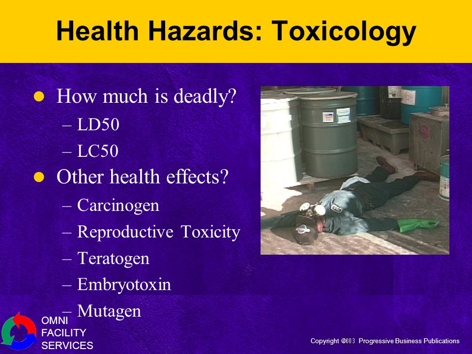 OMNI FACILITY SERVICES Copyright  Progressive Business Publications Health Hazards: Toxicology How much is deadly.