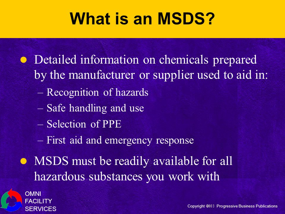 OMNI FACILITY SERVICES Copyright  Progressive Business Publications What is an MSDS.