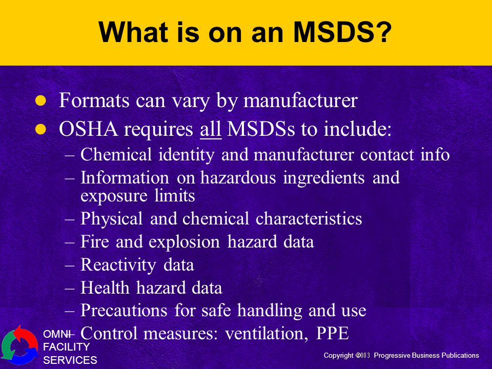 OMNI FACILITY SERVICES Copyright  Progressive Business Publications What is on an MSDS.
