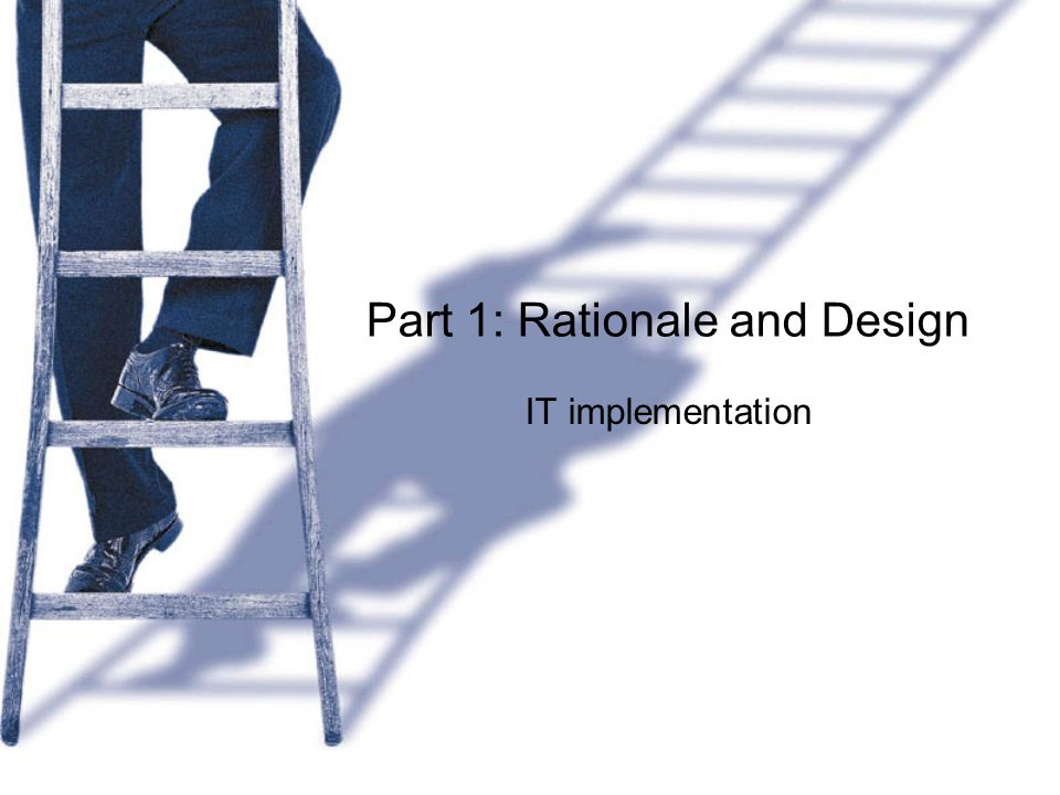 Part 1: Rationale and Design IT implementation
