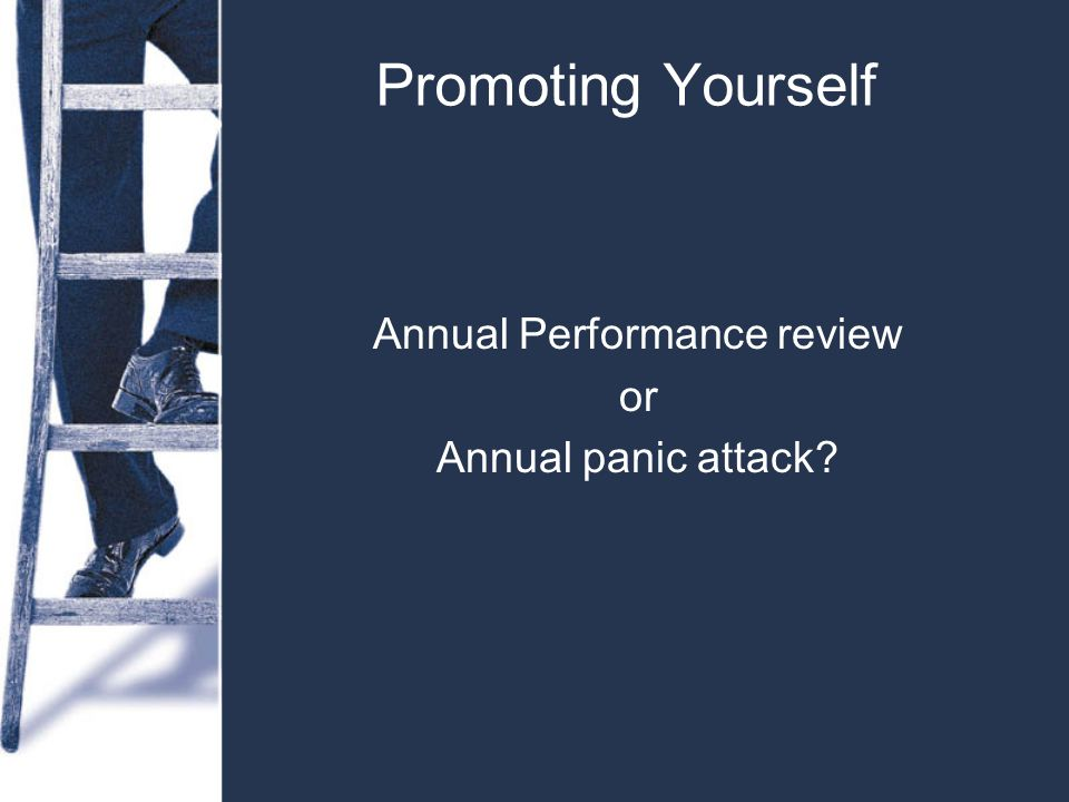 Promoting Yourself Annual Performance review or Annual panic attack