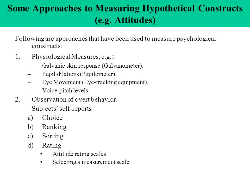 Some Approaches to Measuring Hypothetical Constructs (e.g.