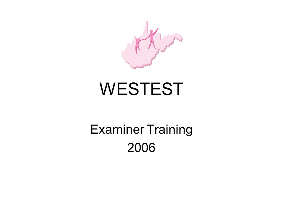 WESTEST Examiner Training 2006