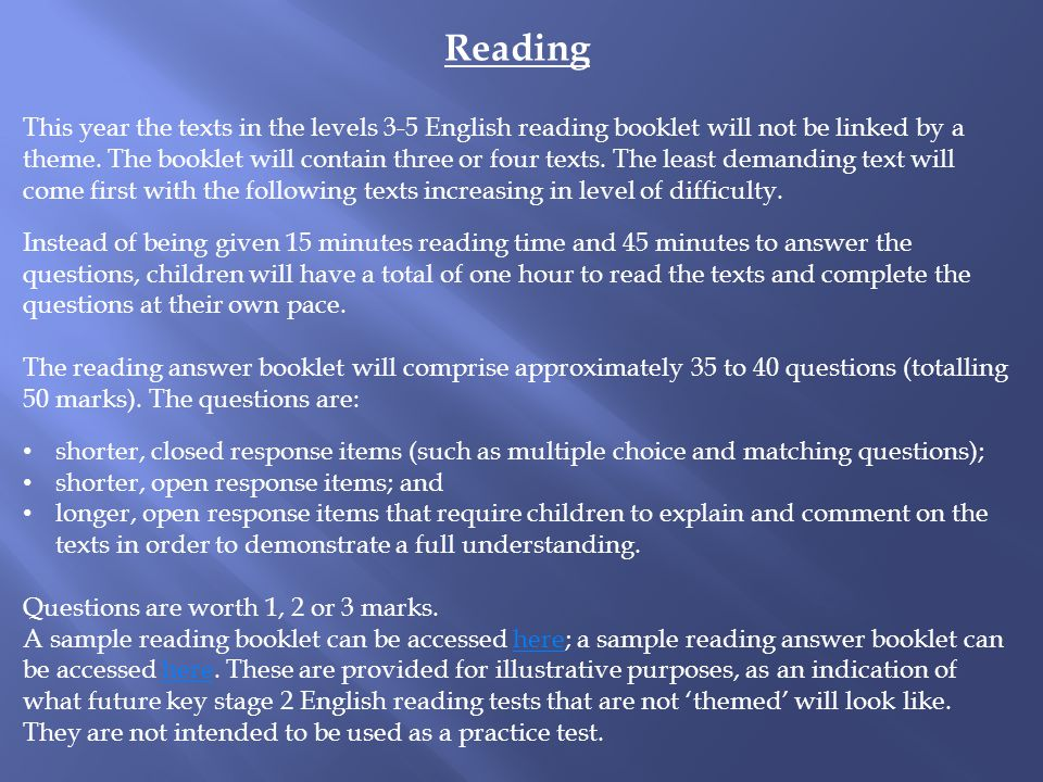 Reading This year the texts in the levels 3-5 English reading booklet will not be linked by a theme.
