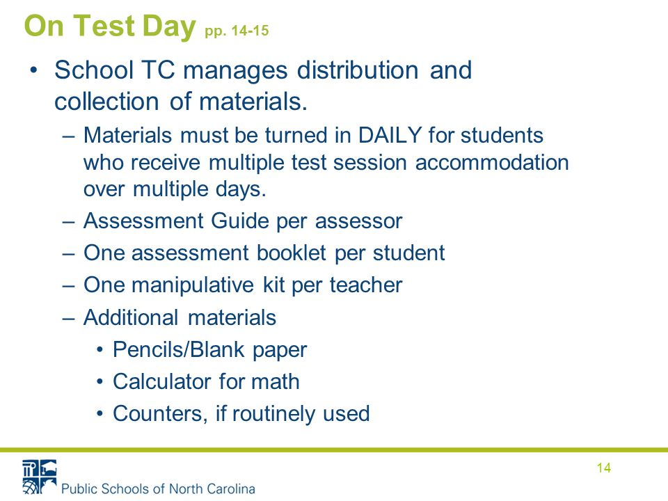 On Test Day pp School TC manages distribution and collection of materials.