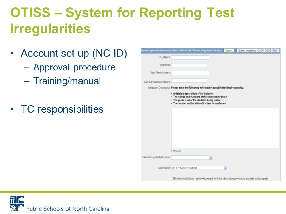 OTISS – System for Reporting Test Irregularities Account set up (NC ID) –Approval procedure –Training/manual TC responsibilities