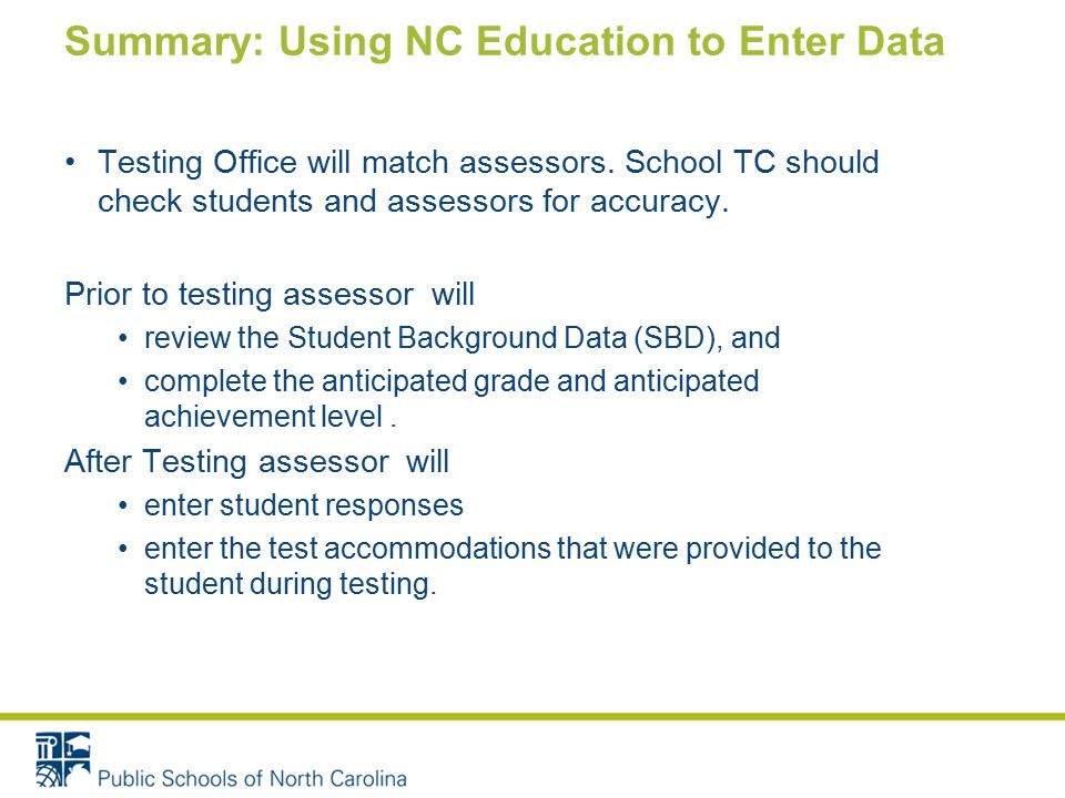 Summary: Using NC Education to Enter Data Testing Office will match assessors.