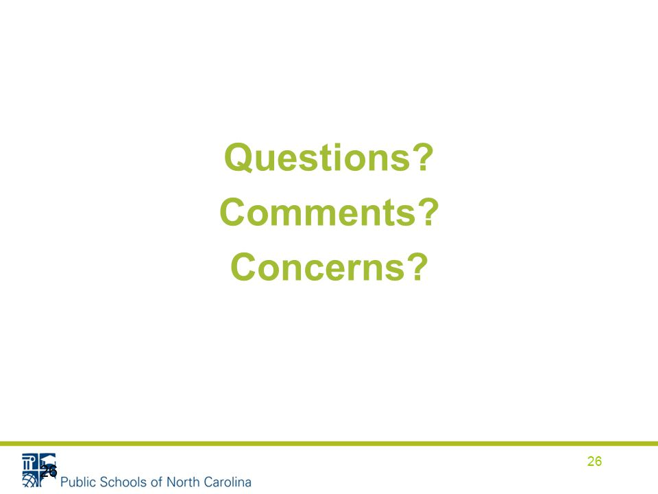 Questions Comments Concerns 26