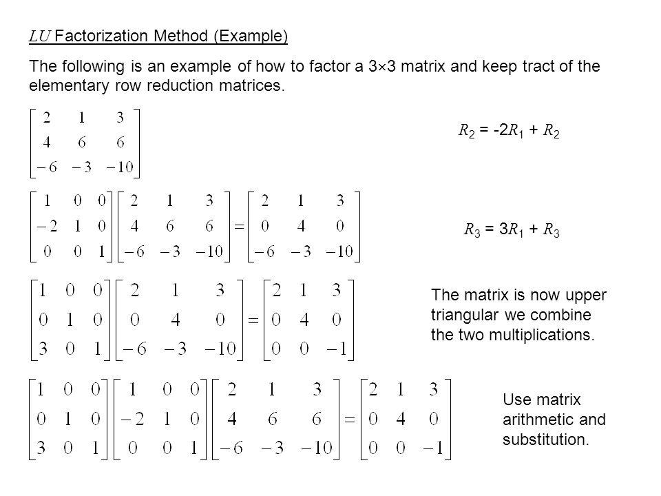 LU - Factorizations Matrix Factorization into Triangular Matrices ...