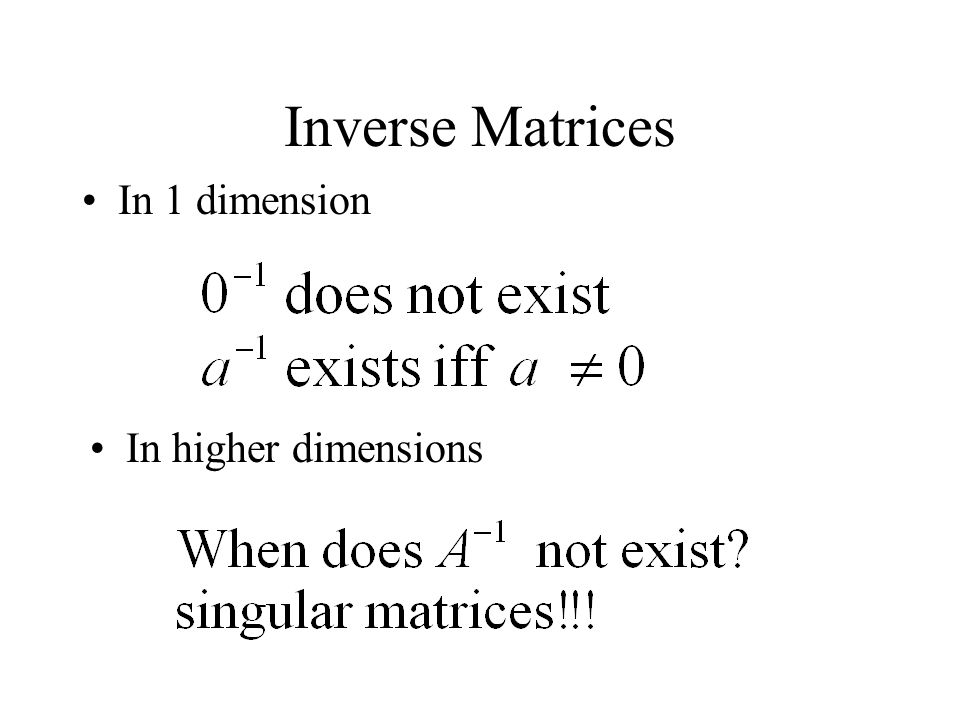 Inverse Matrices In 1 dimension In higher dimensions