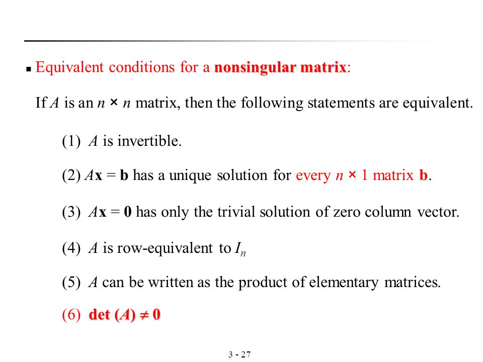 If A is an n × n matrix, then the following statements are equivalent.