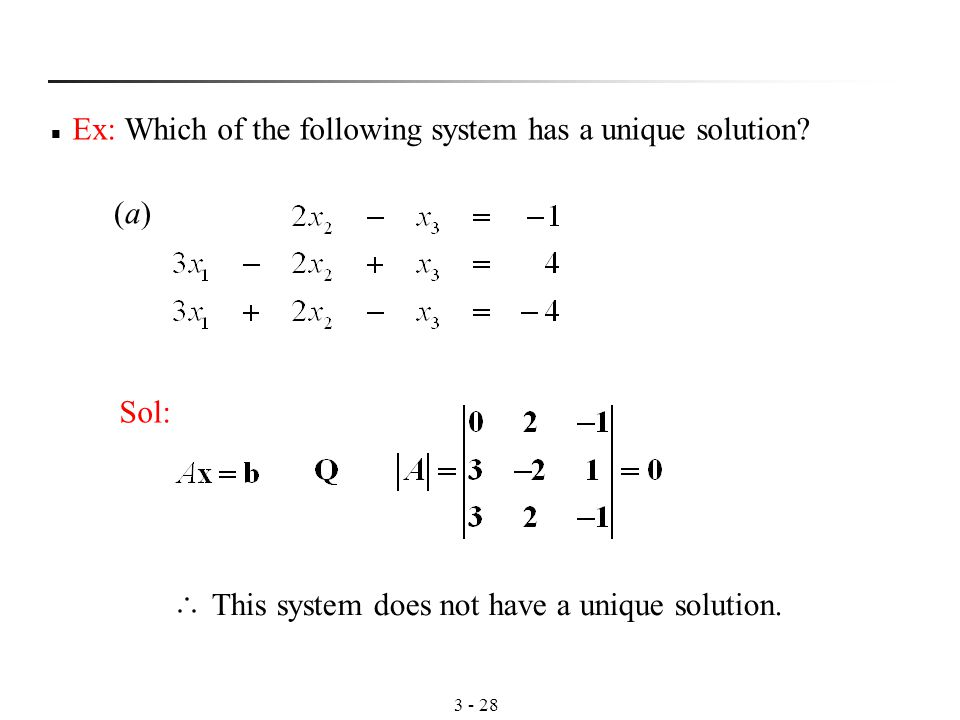 Ex: Which of the following system has a unique solution.